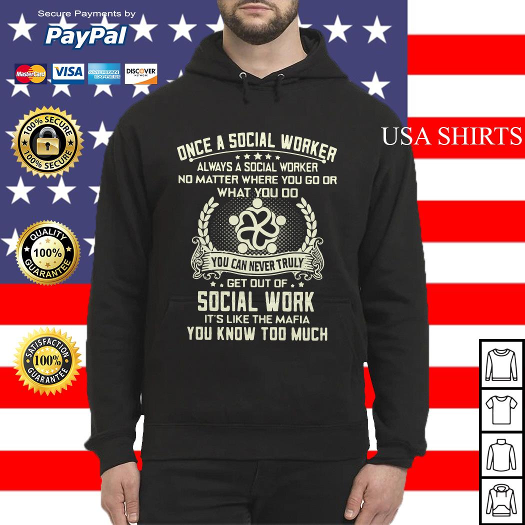 Once a social worker always a social worker no matter where you go or what you do Hoodie