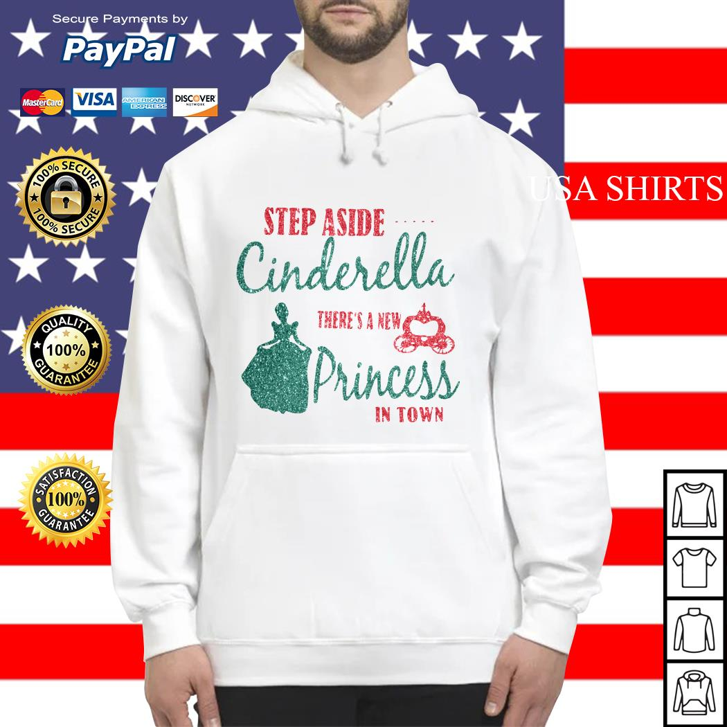 Step aside cinderella there's a new princess in town Hoodie