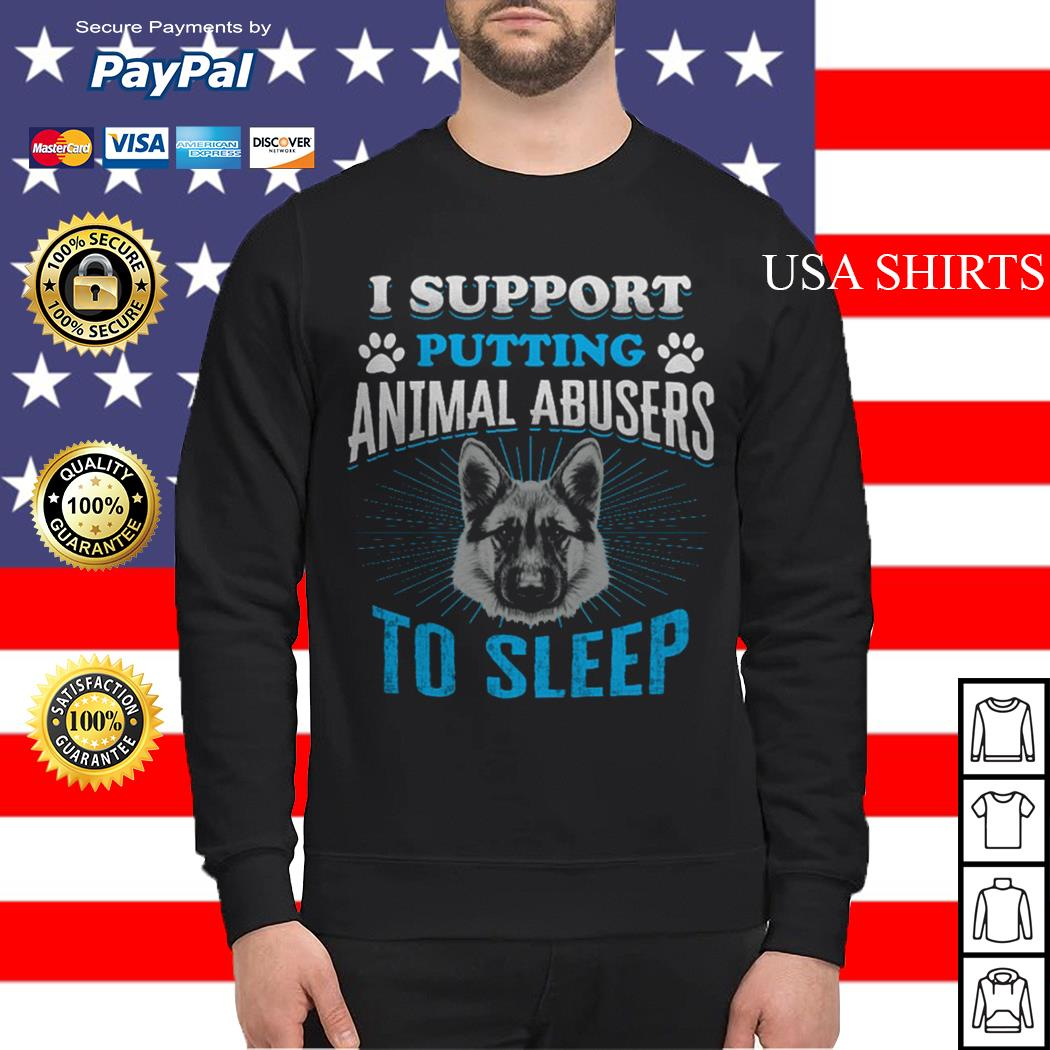 I support putting animal abusers to sleep Sweater
