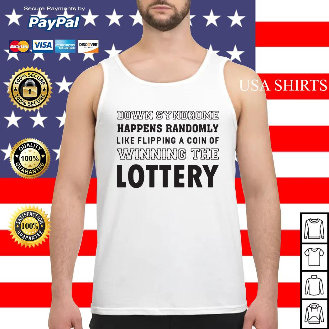 Down syndrome happens randomly like flipping a coin or winning the lottery Tank top