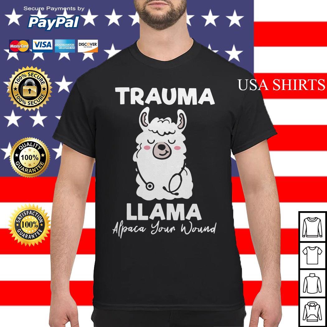 Trauma llama alpaca your wound shirt