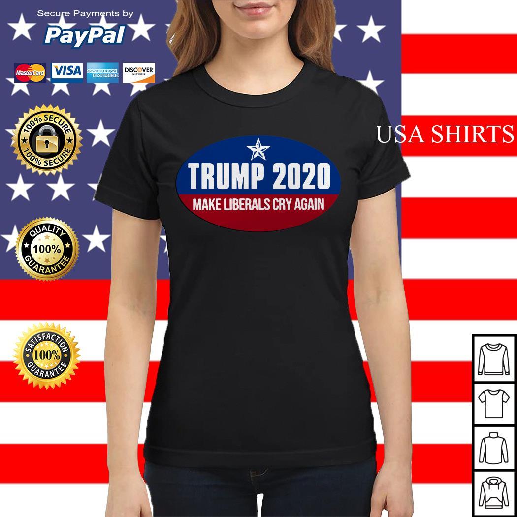 Trump 2020 make liberals cry again Ladies tee