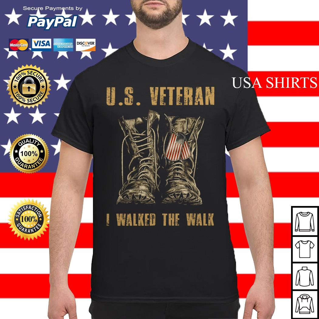 U.S. Veteran I walked the walk shirt