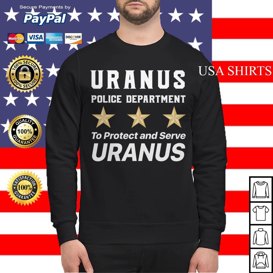 Uranus police department to protect and serve uranus Sweater