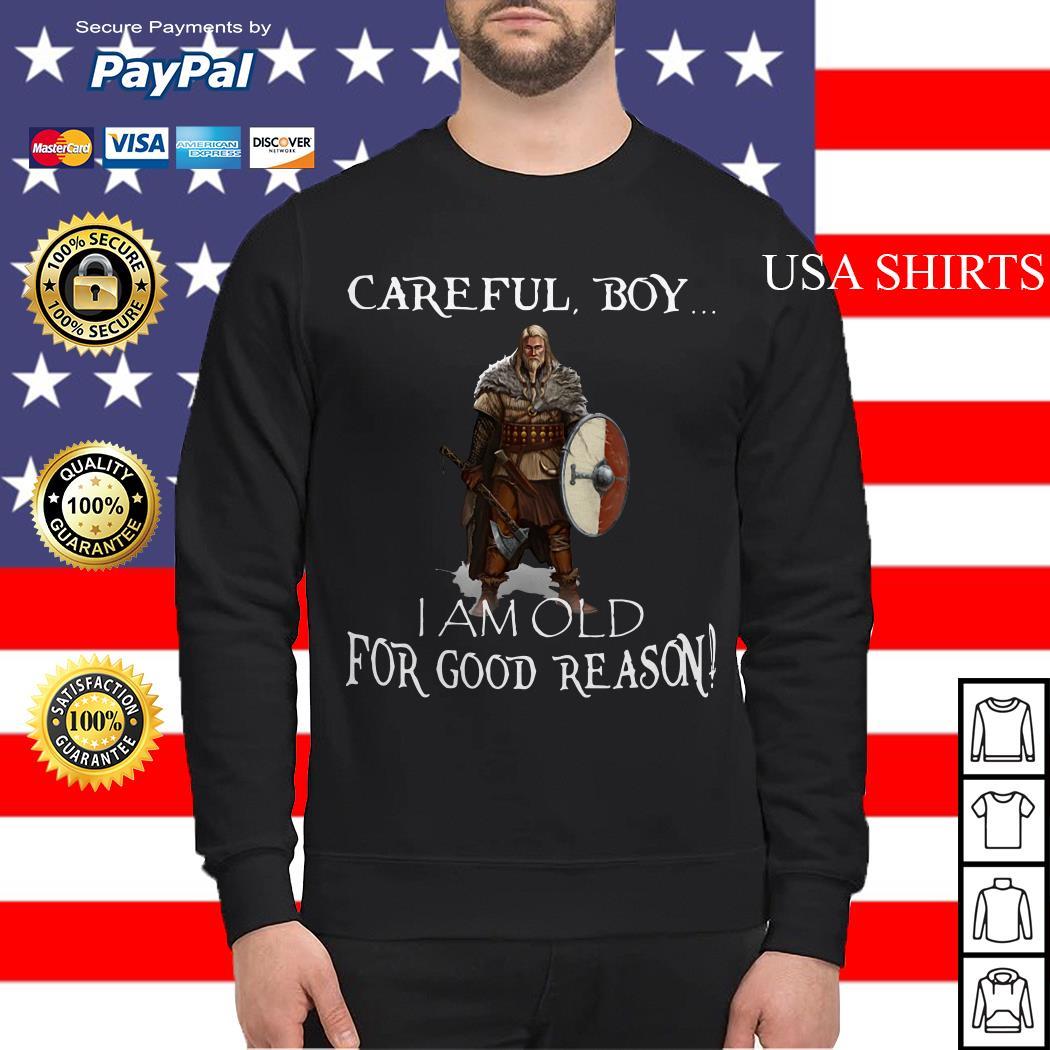 Viking careful boy I am old for good reason Sweater