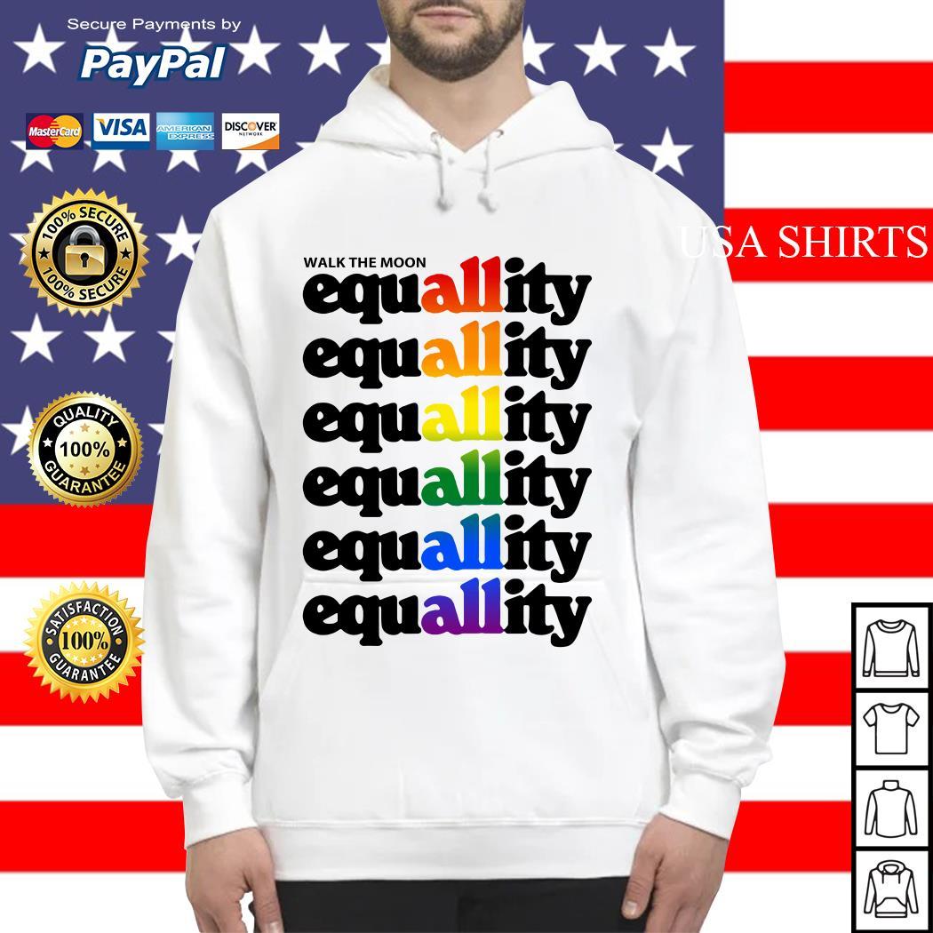 Walk the moon equality LGBT Hoodie