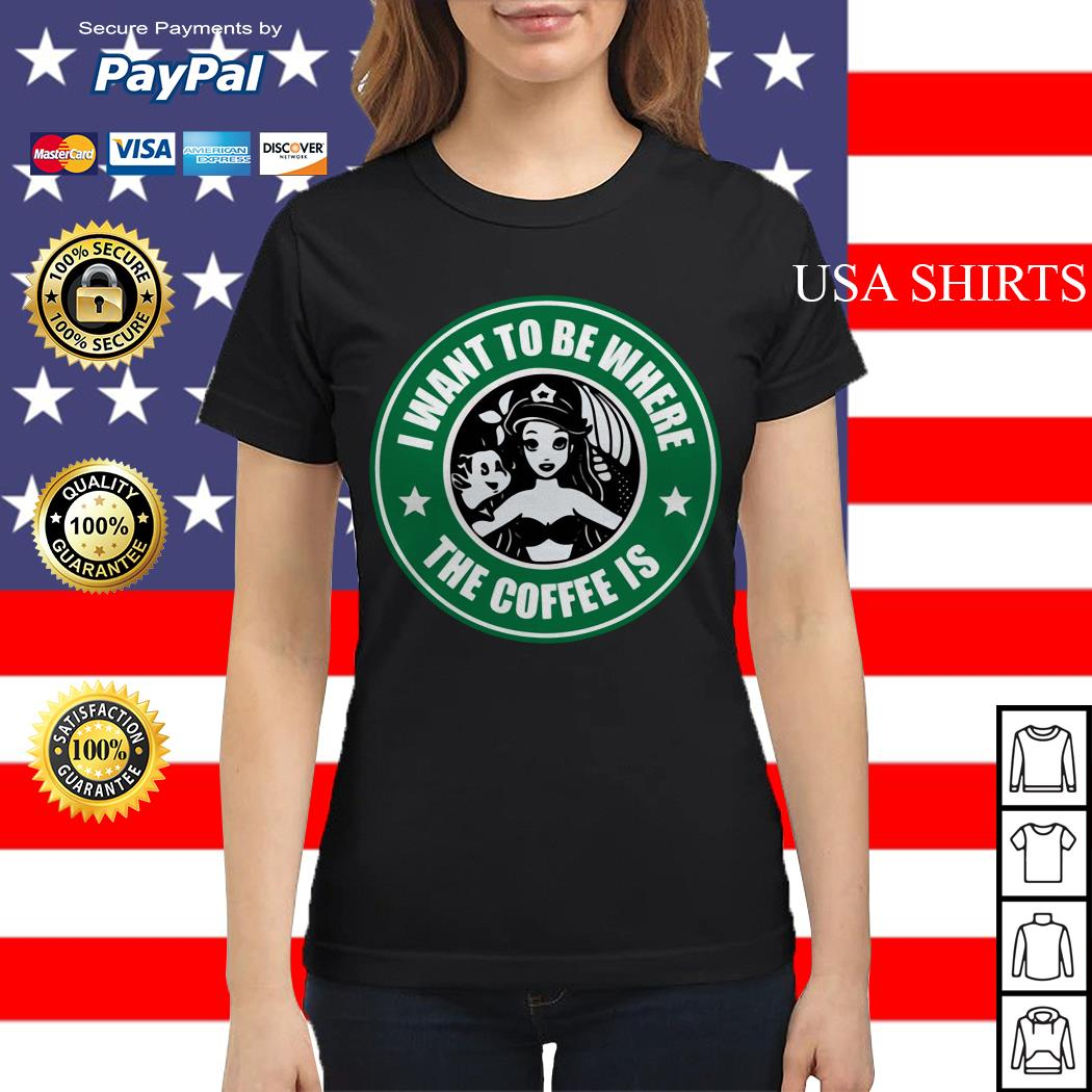 I want to be where the coffee is mermaid Ladies tee