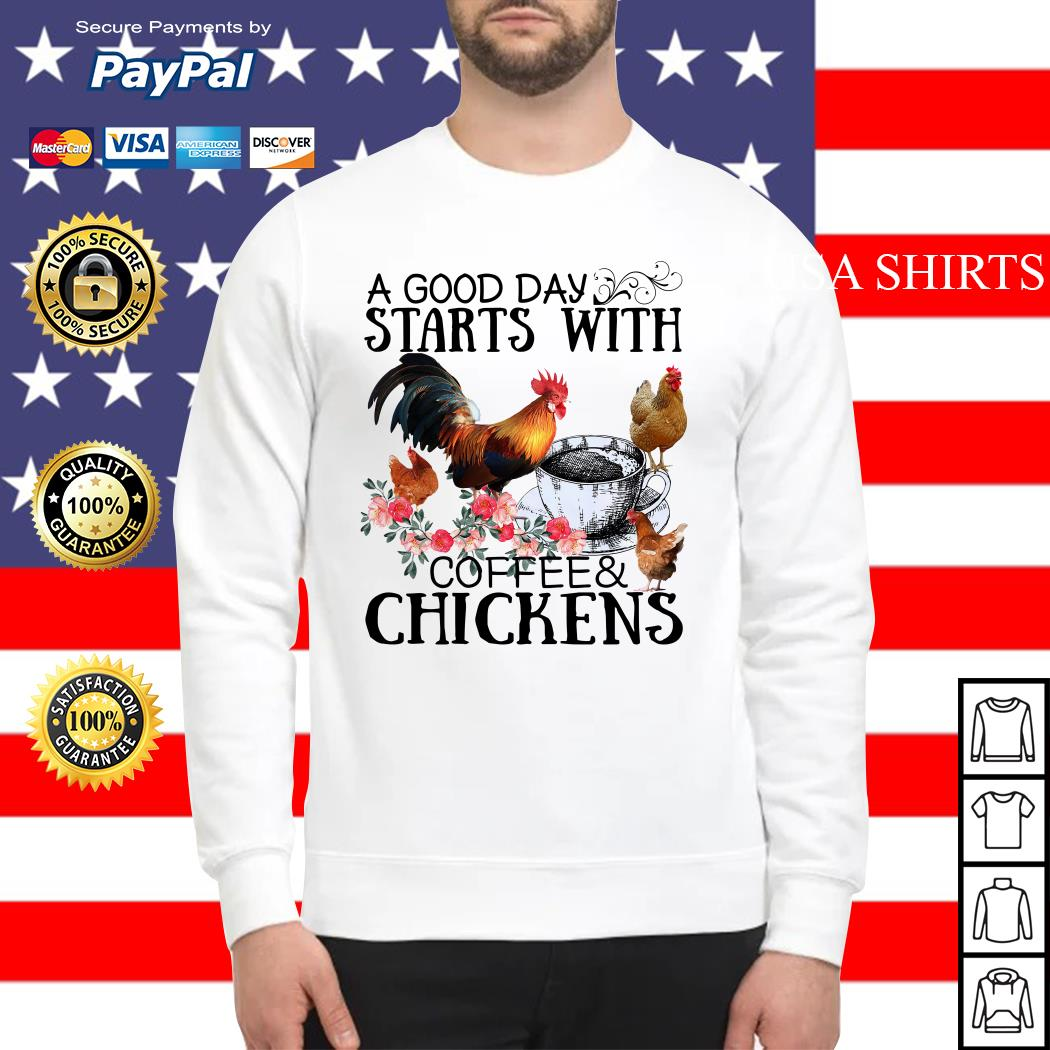 A good day starts with coffee and chickens Sweater