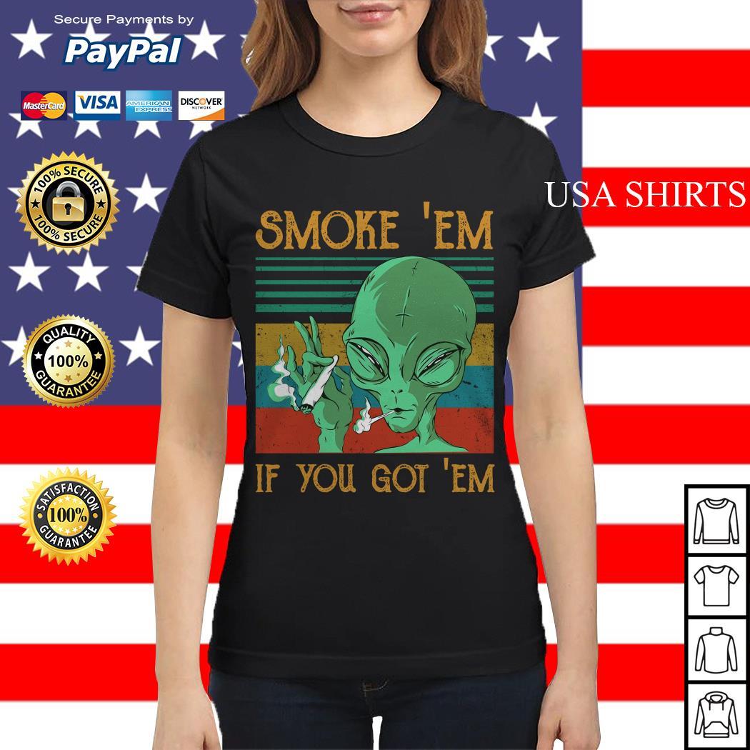 Aliens Smoke' Em If you got' Em vintage Ladies tee