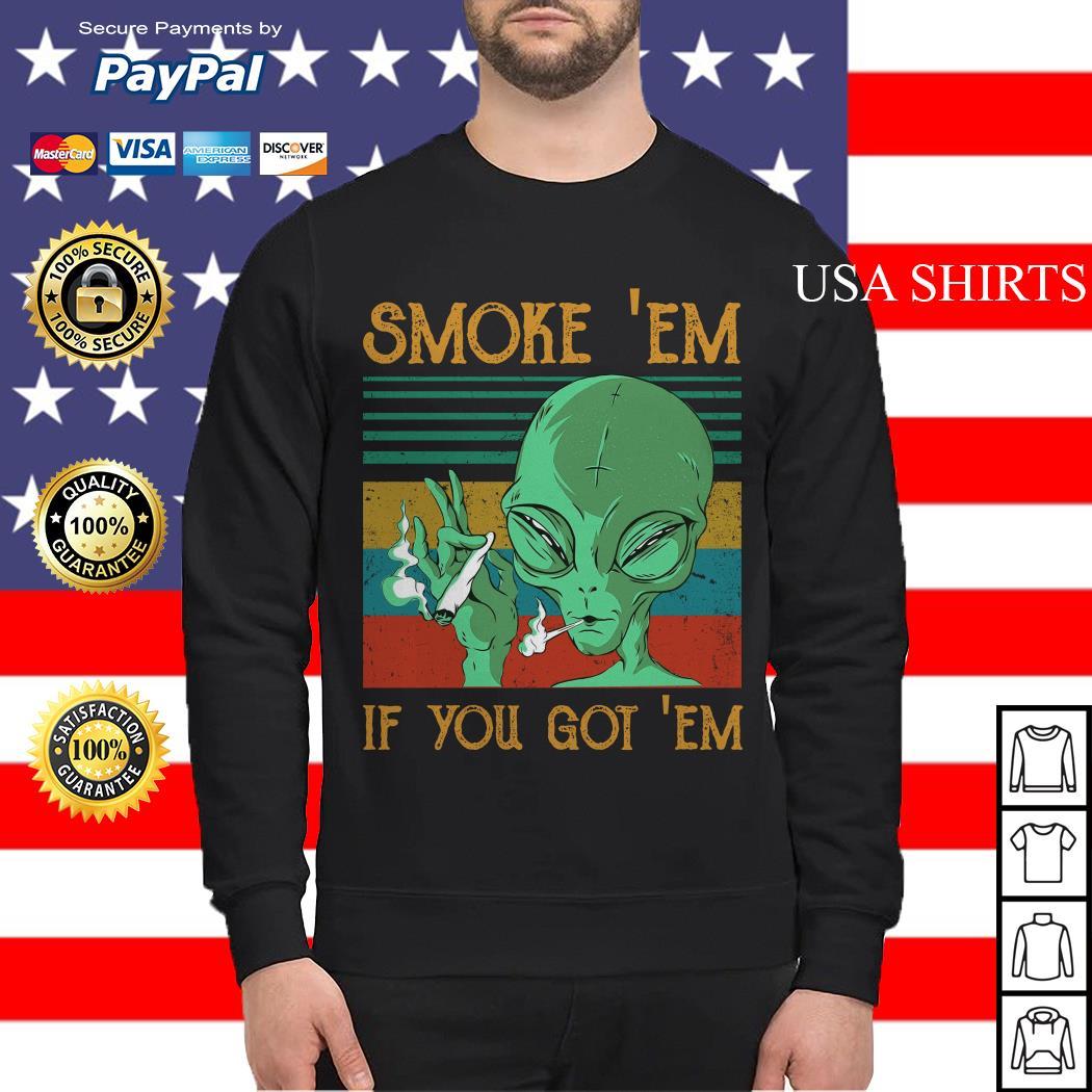 Aliens Smoke' Em If you got' Em vintage Sweater