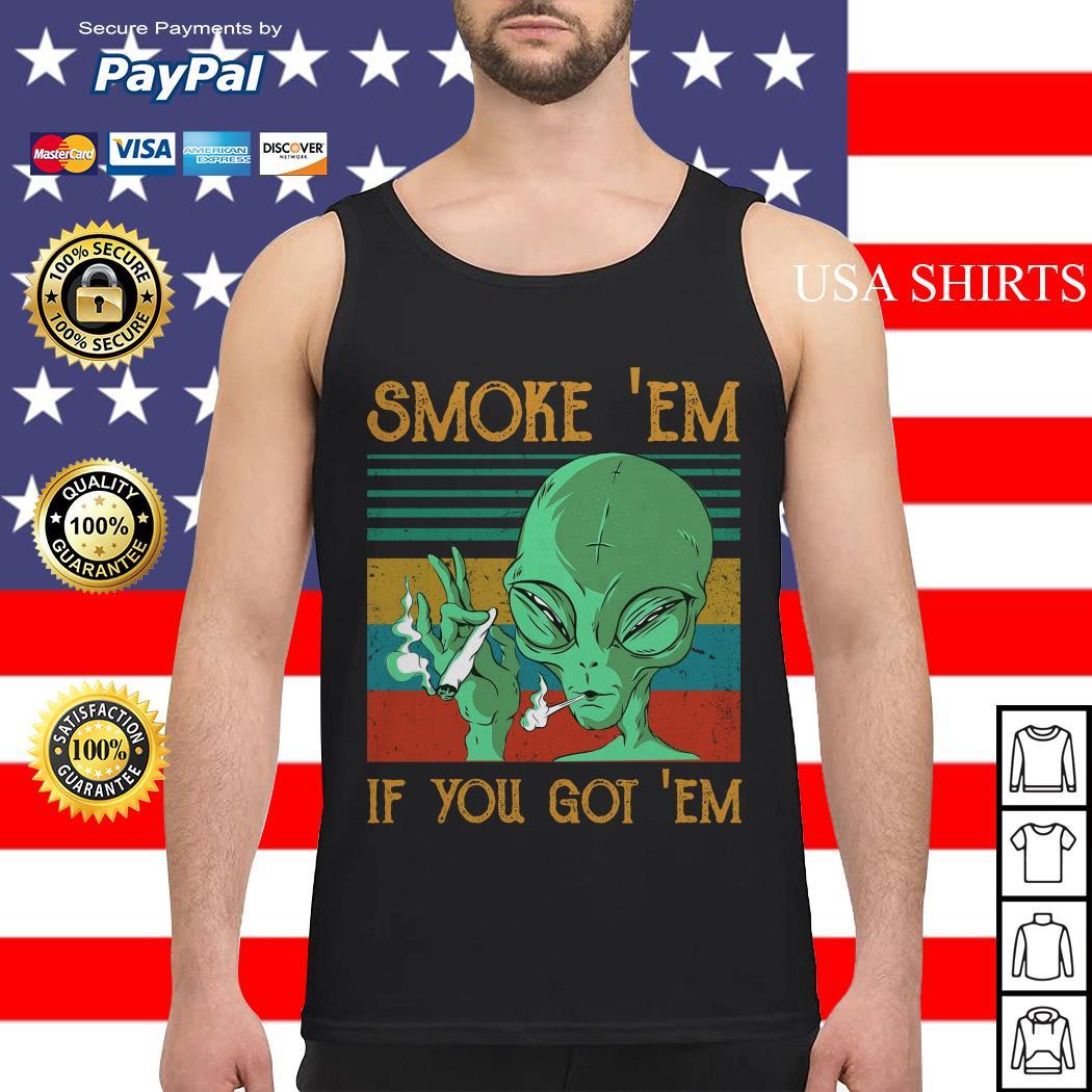 Aliens Smoke' Em If you got' Em vintage Tank top