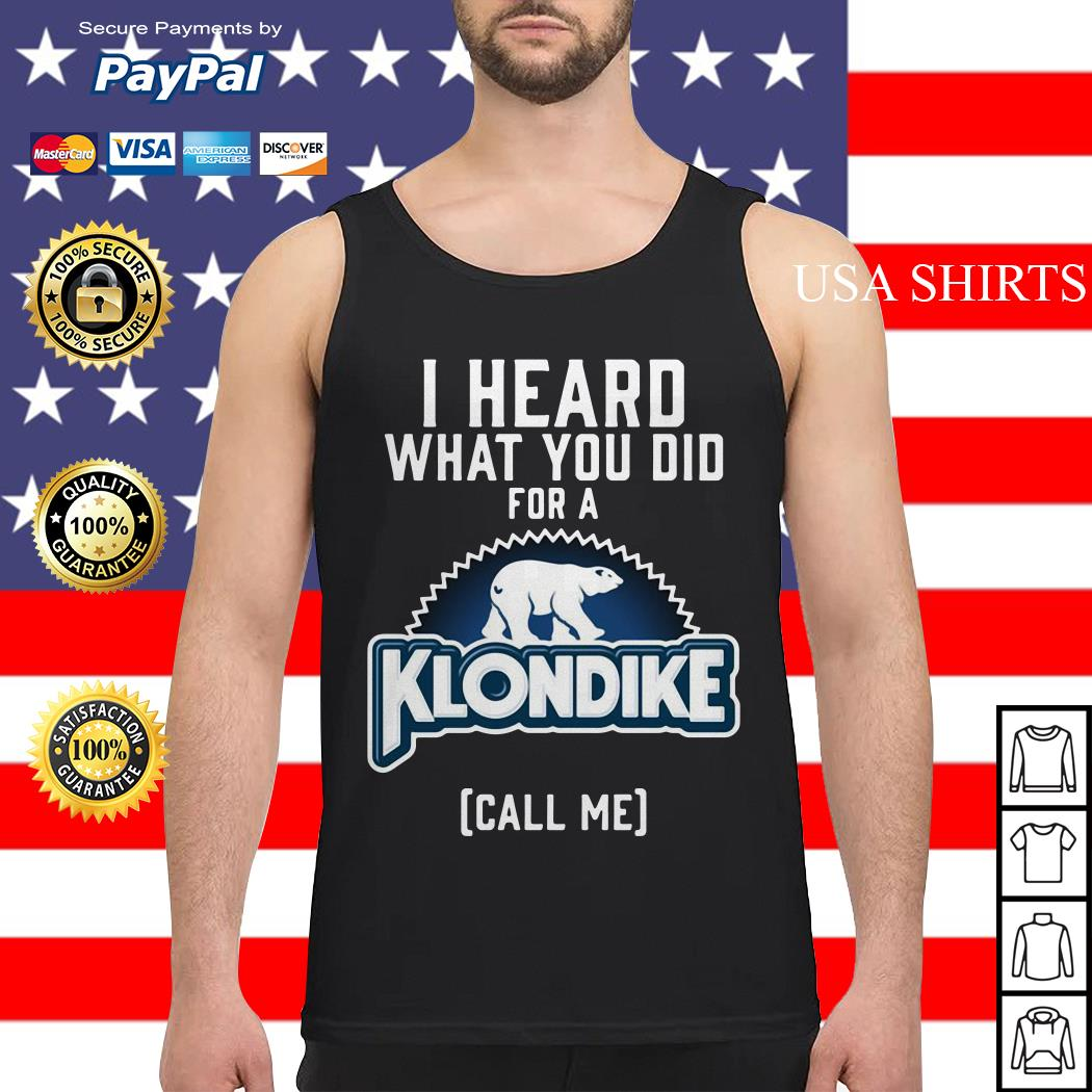 Bear I heard what you did for a Klondike call me Tank top