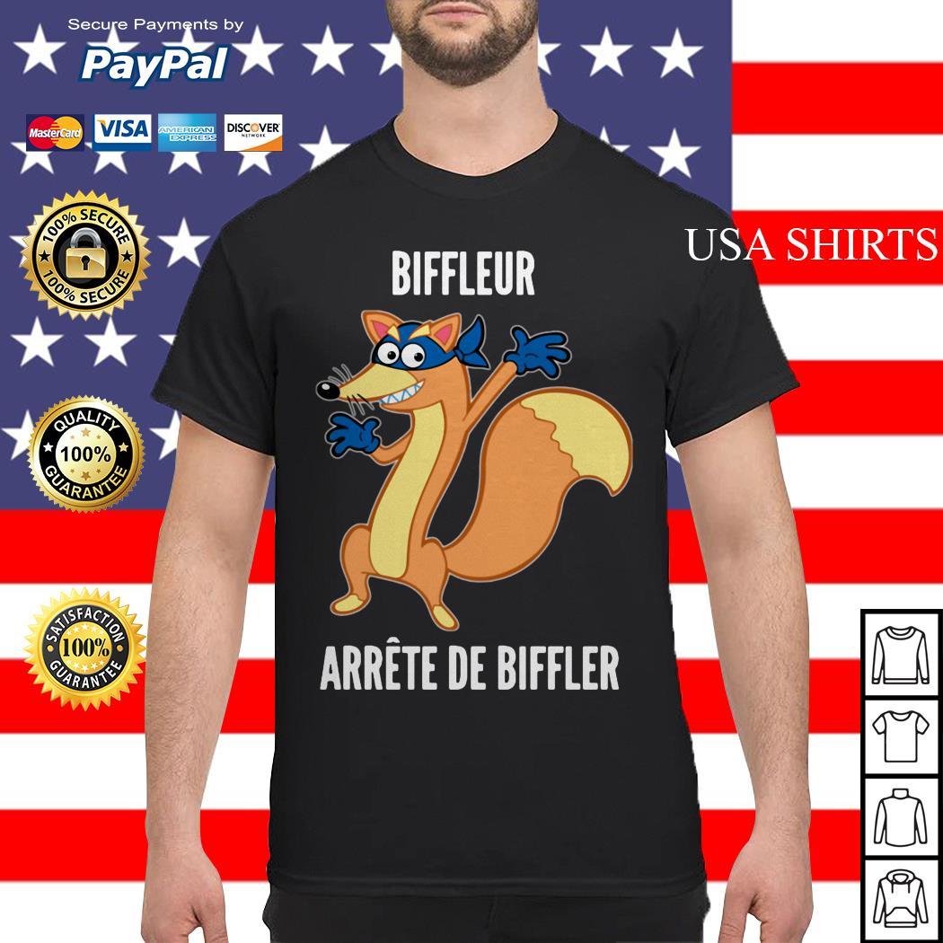 Biffleur arrete de biffler shirt