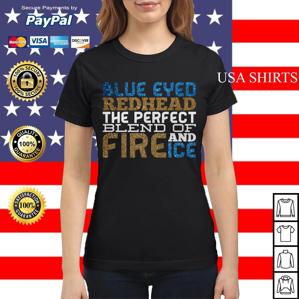 Blue eyed redhead the perfect blend of Fire Ice and Ice Ladies tee