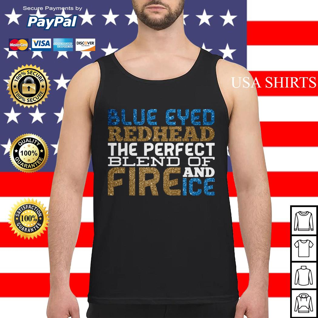 Blue eyed redhead the perfect blend of Fire Ice and Ice Tank top