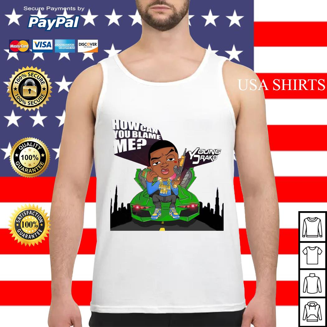 How can you Blame me Soulja boy Tank top