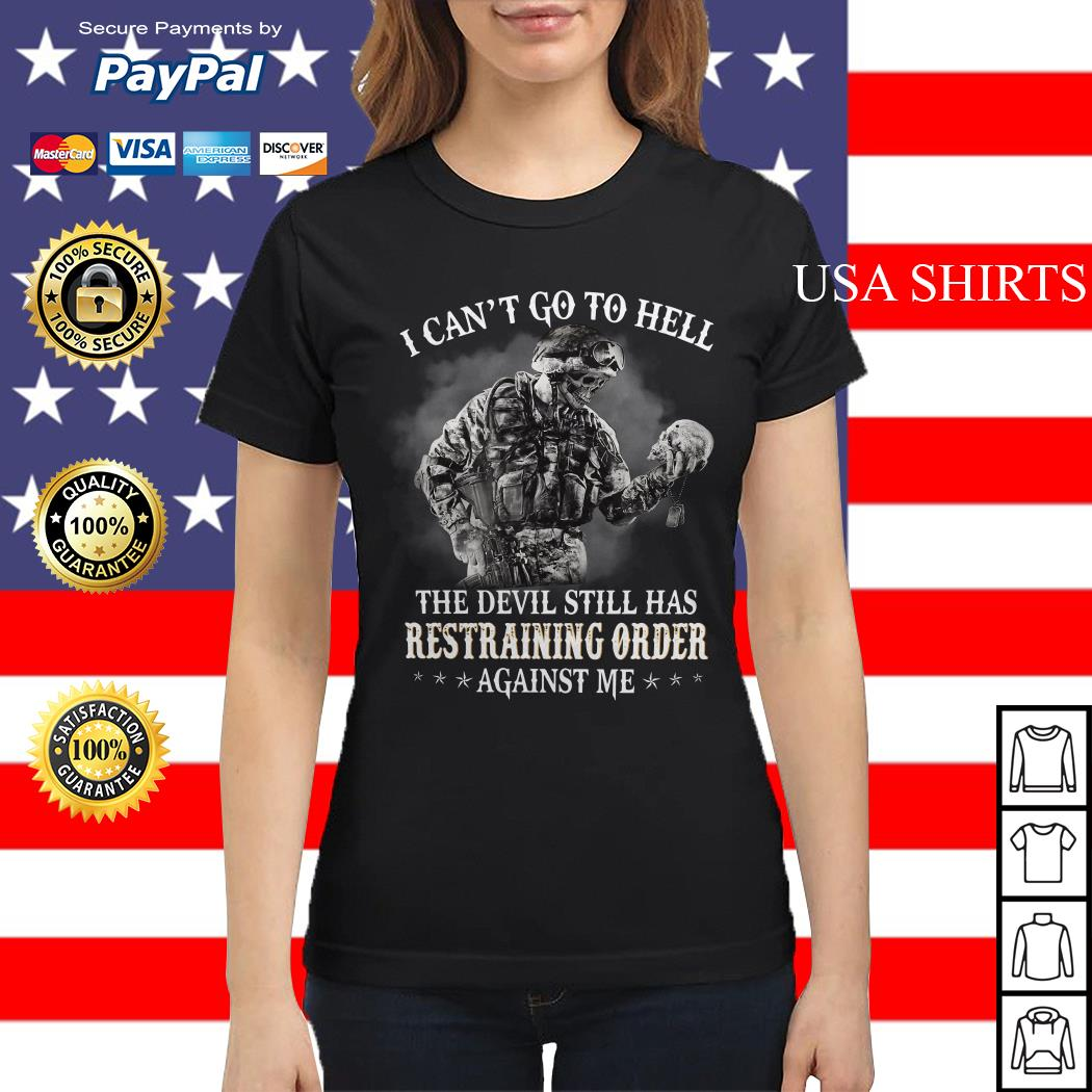 I can't go to hell the devil still has restraining order against me Ladies tee