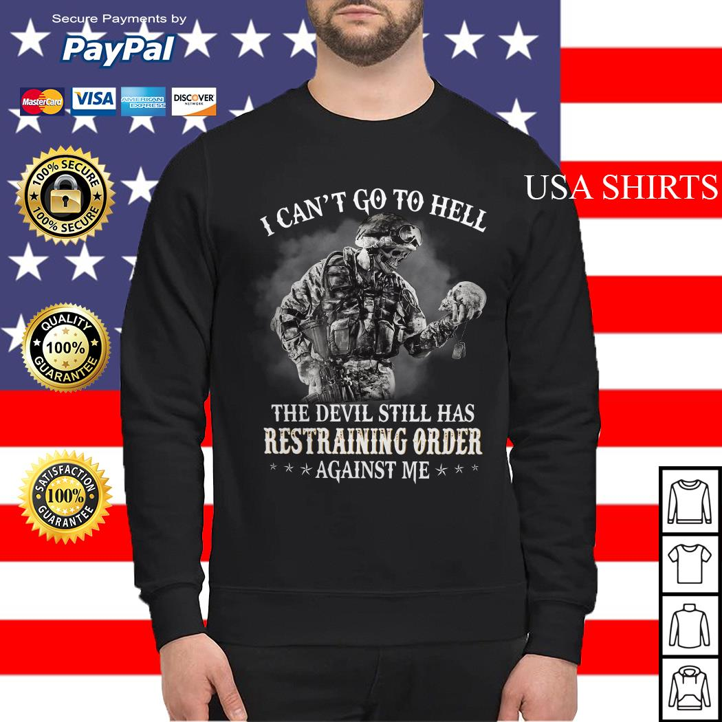 I can't go to hell the devil still has restraining order against me Sweater