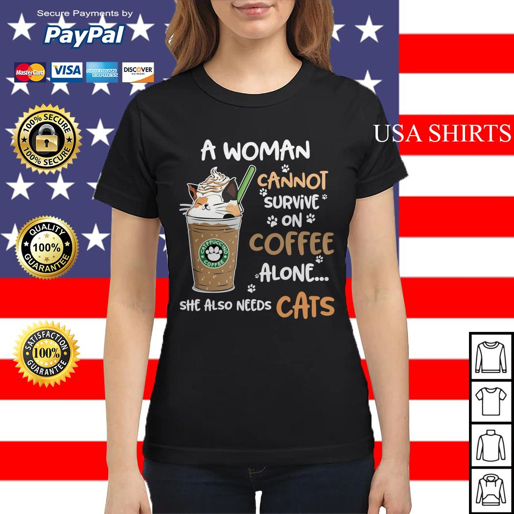 Catppuccino coffee a woman cannot survive on coffee alone she also needs cats Ladies tee