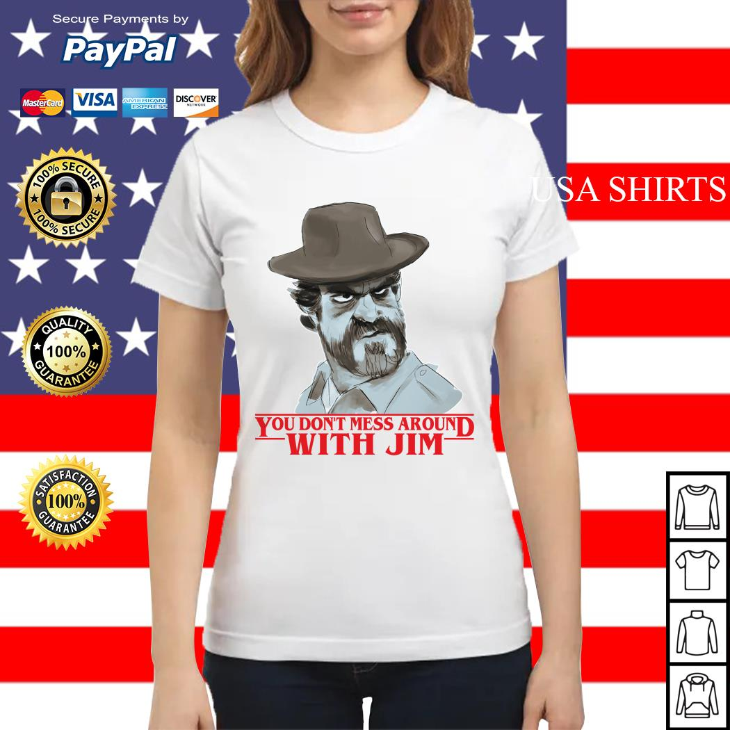 Chief hopper You don't mess around with Jim Stranger Things Ladies tee