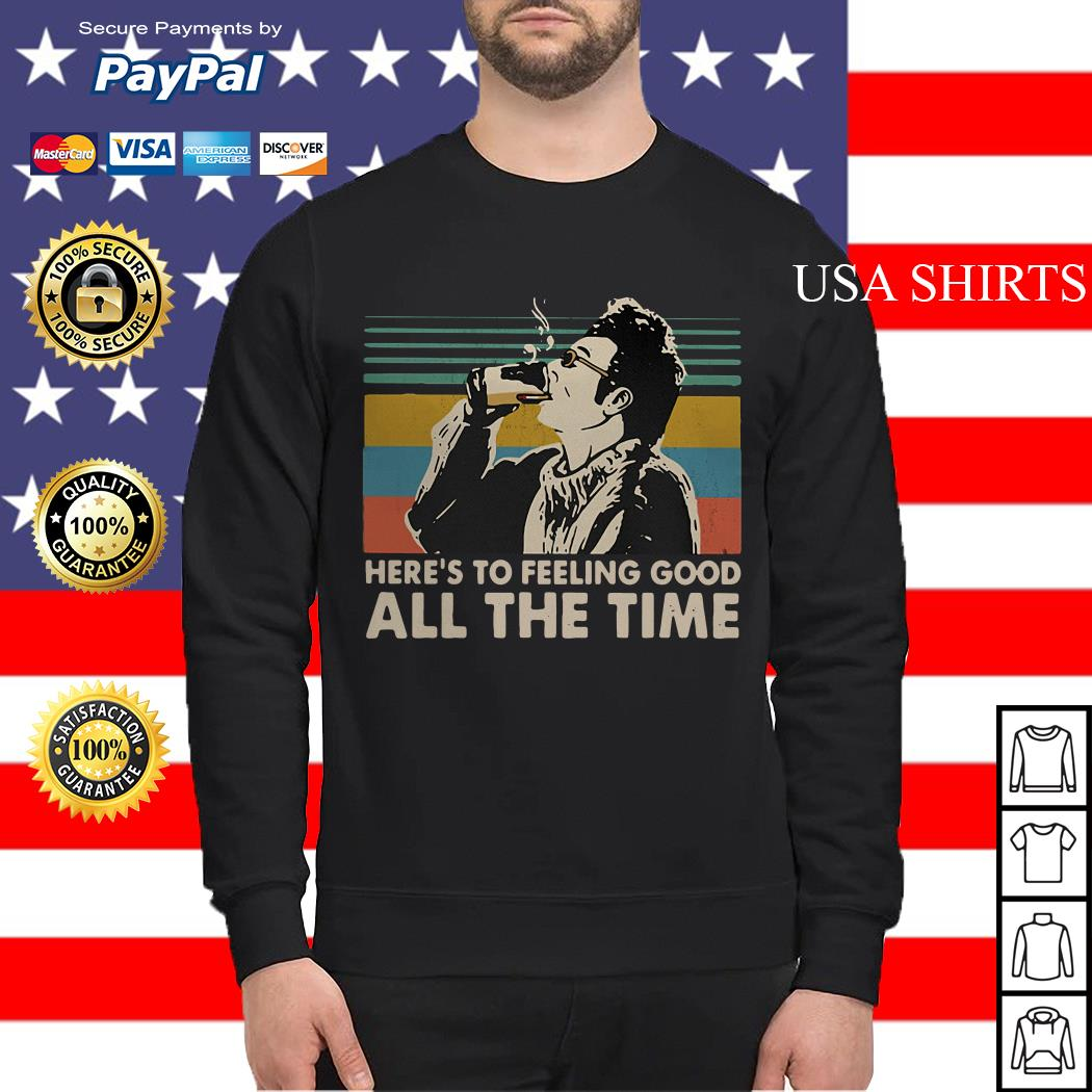 Cosmo Kramer Seinfeld Here's to feeling good all the time Sweater