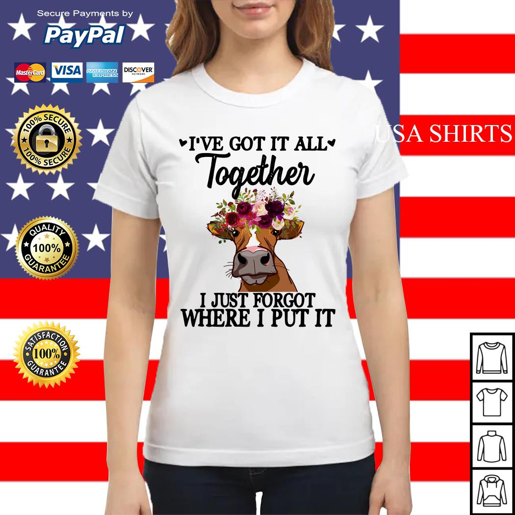 Cow I've got it all together I just forgot where I put it Ladies tee