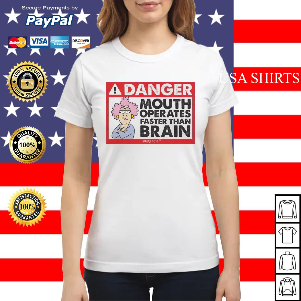 Danger mouth operates faster than brain aunty acid Ladies tee