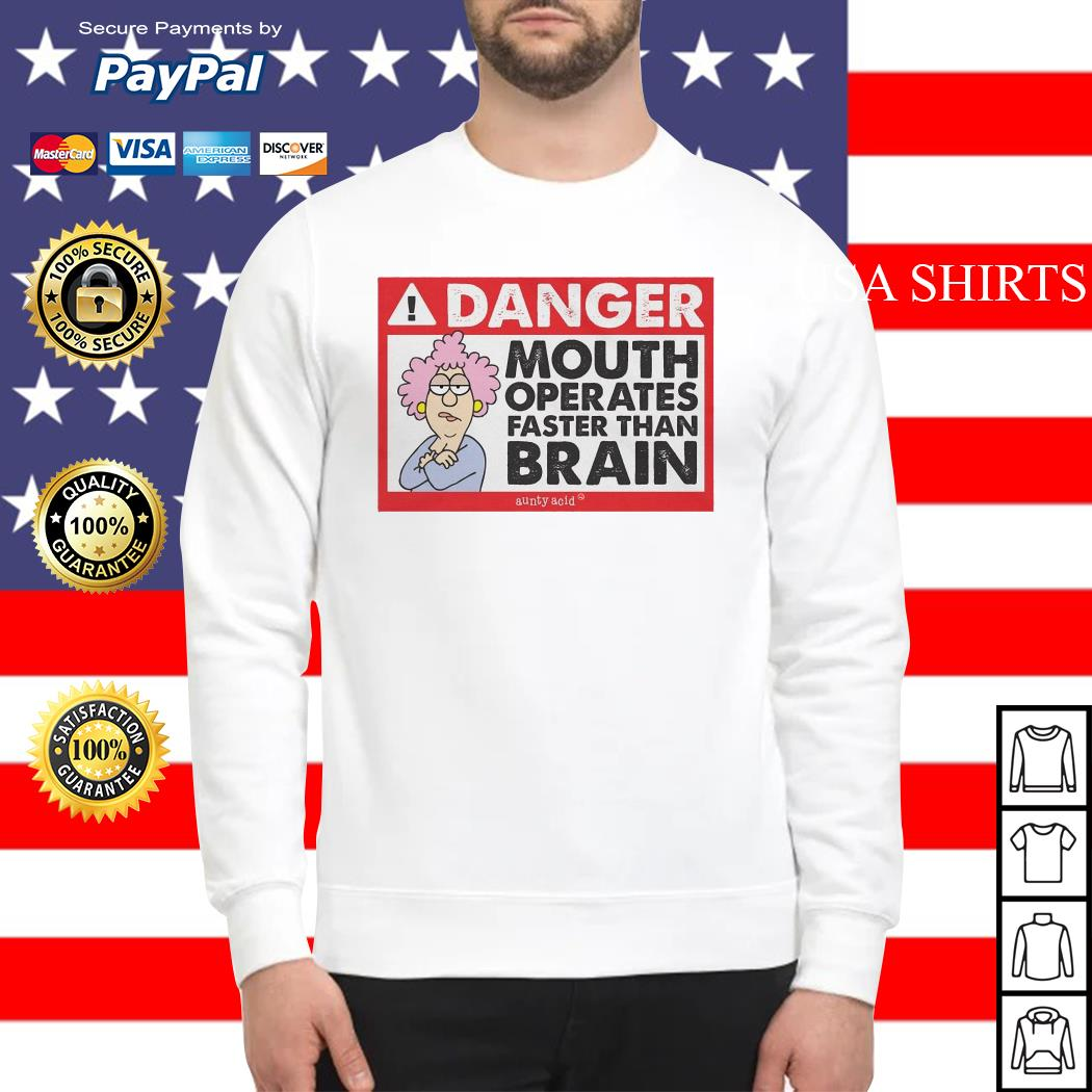 Danger mouth operates faster than brain aunty acid Sweater