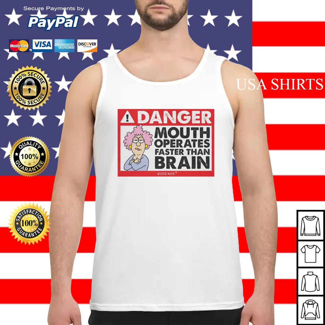 Danger mouth operates faster than brain aunty acid Tank top