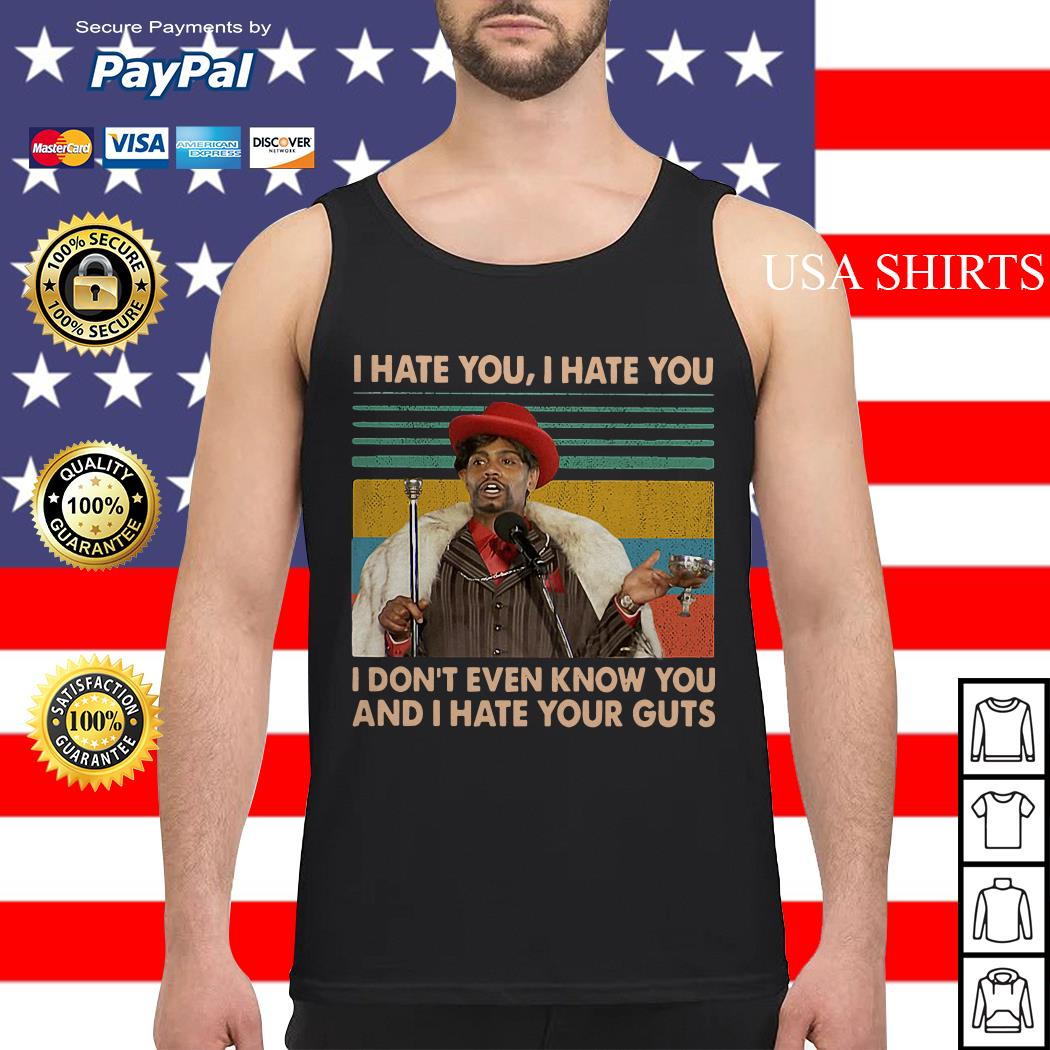 Dave Chappelle I hate you I hate you I don't even know you vintage Tank top
