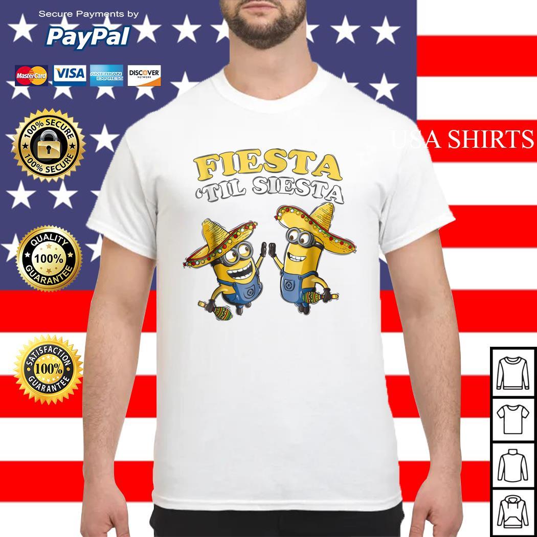 Despicable Me Minions Fiesta Til Siesta shirt