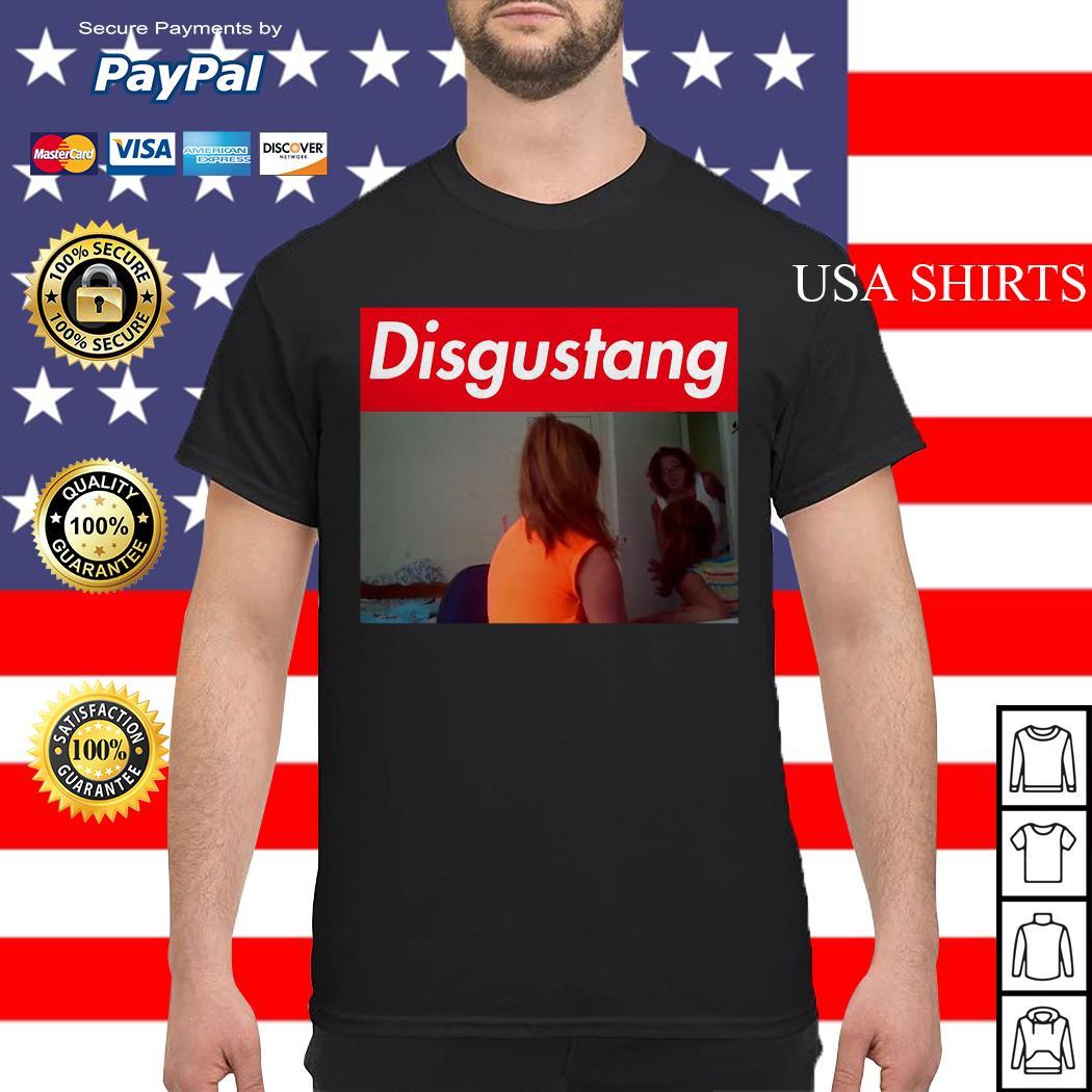 Disgustang Fuckin One Of Yas shirt