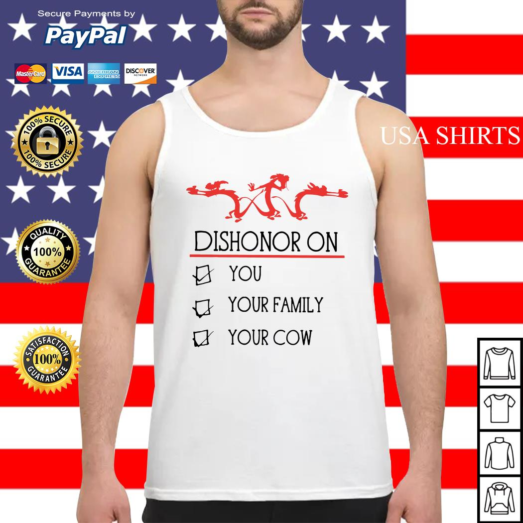 Dishonor on you your family your cow Tank top