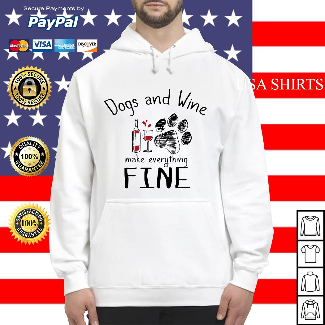 Dog and wine make everything fine Hoodie