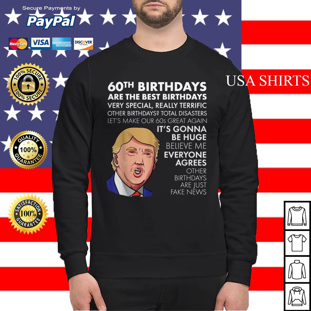 Donald Trump 60th birthdays are the best birthdays very special Sweater