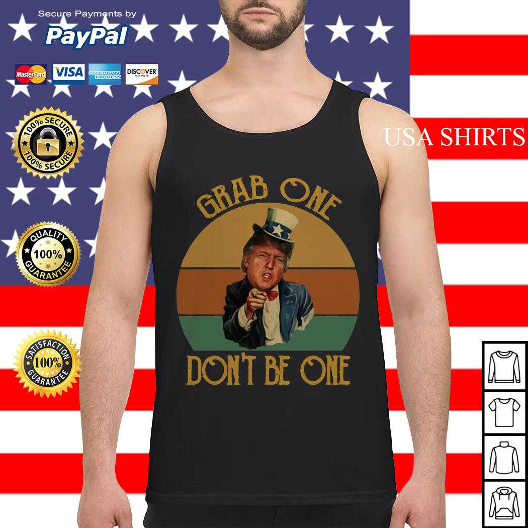 Donald Trump Uncle Sam Grab one don't be one Tank top
