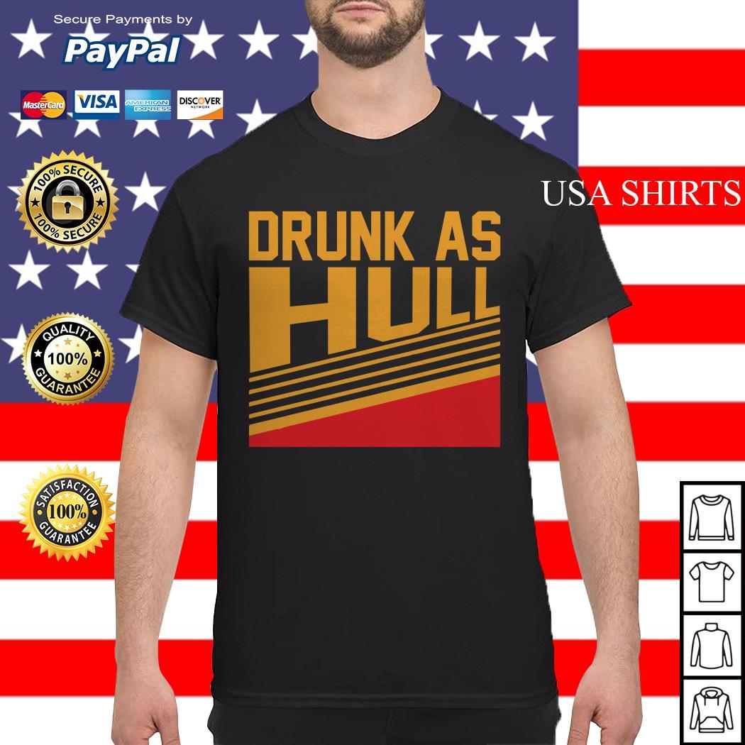 Drunk as Hull vintage shirt