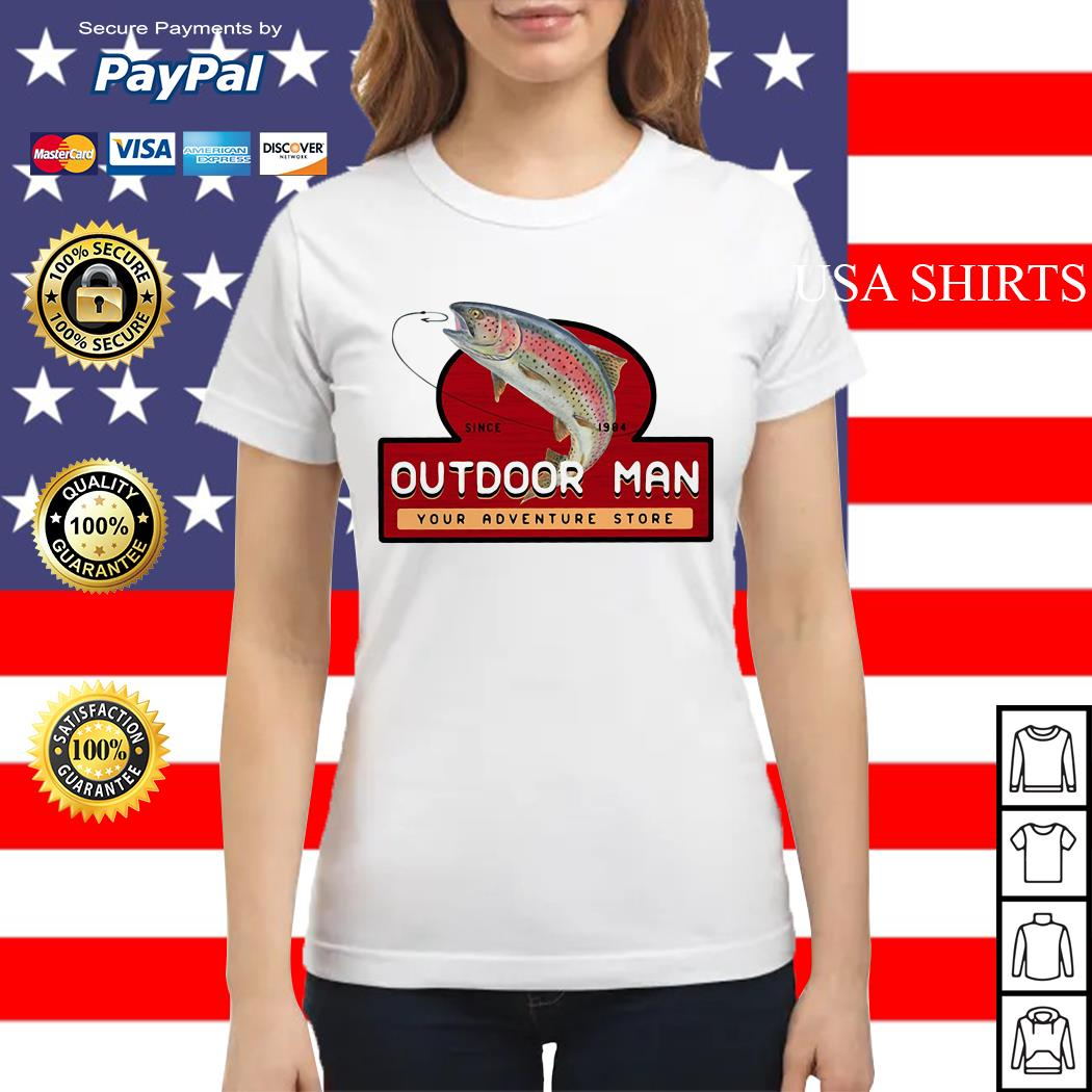 Fishing since 1984 outdoor man your adventure store Ladies tee