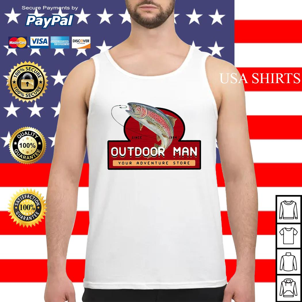 Fishing since 1984 outdoor man your adventure store Tank top