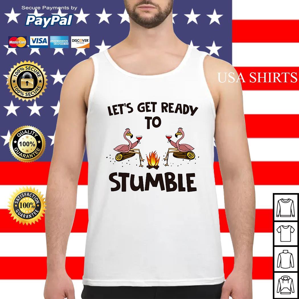 Flamingos let's get ready to stumble Tank top