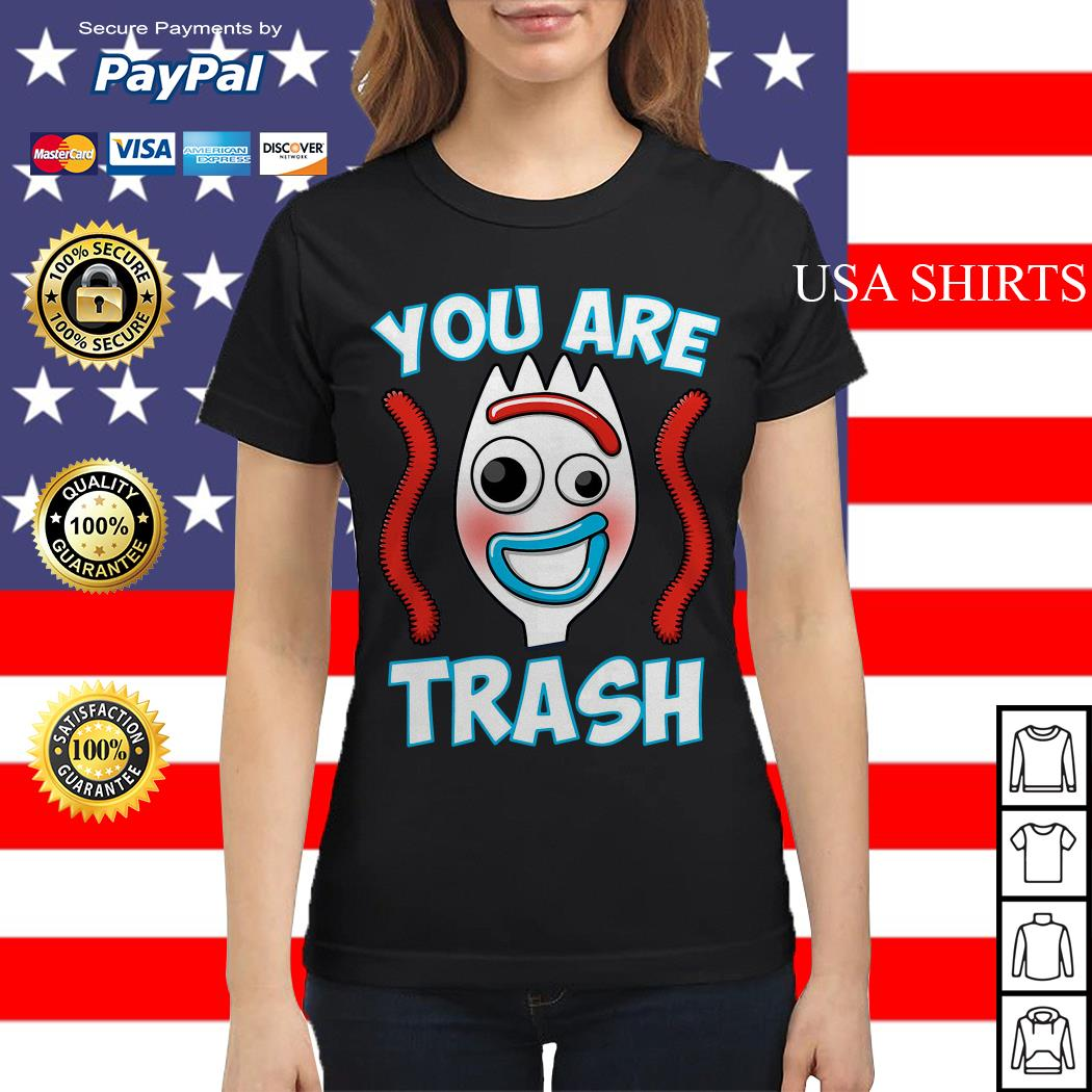 Forky You are trash Ladies tee