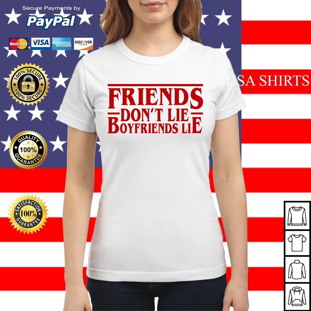 Friends don't lie boyfriends lie Stranger Things Ladies tee