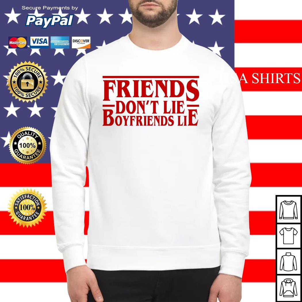 Friends don't lie boyfriends lie Stranger Things Sweater