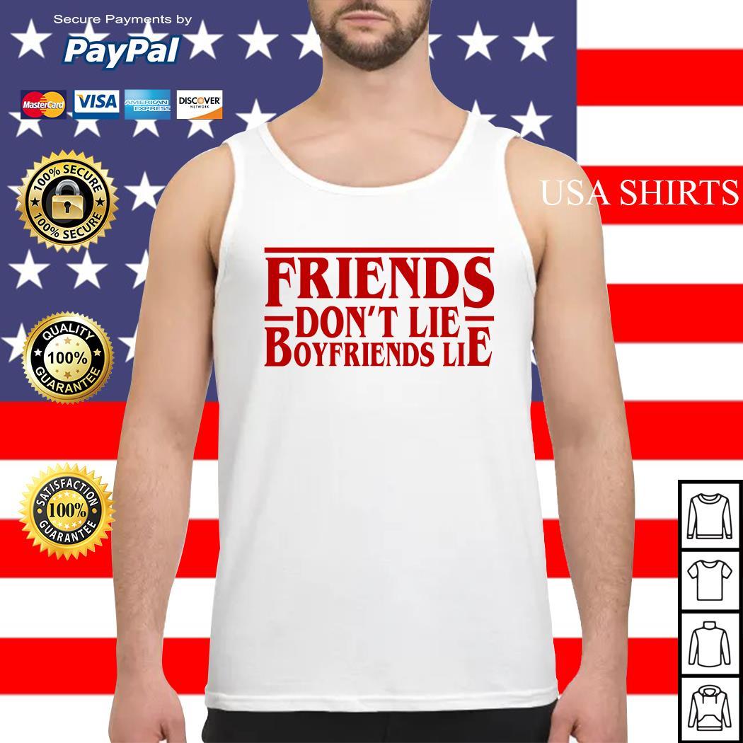 Friends don't lie boyfriends lie Stranger Things Tank top