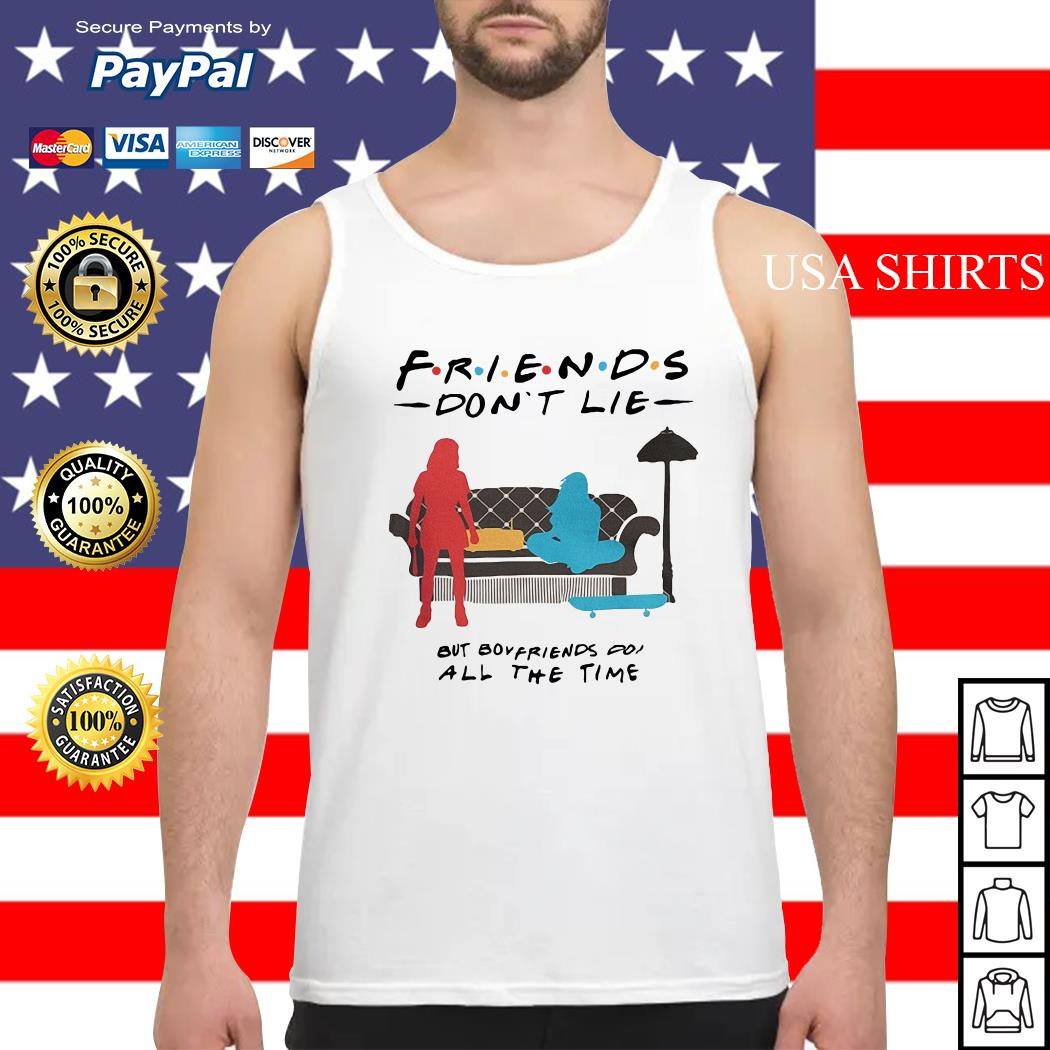 Friends don't lie but boyfriends do all the time Stranger Things Tank top