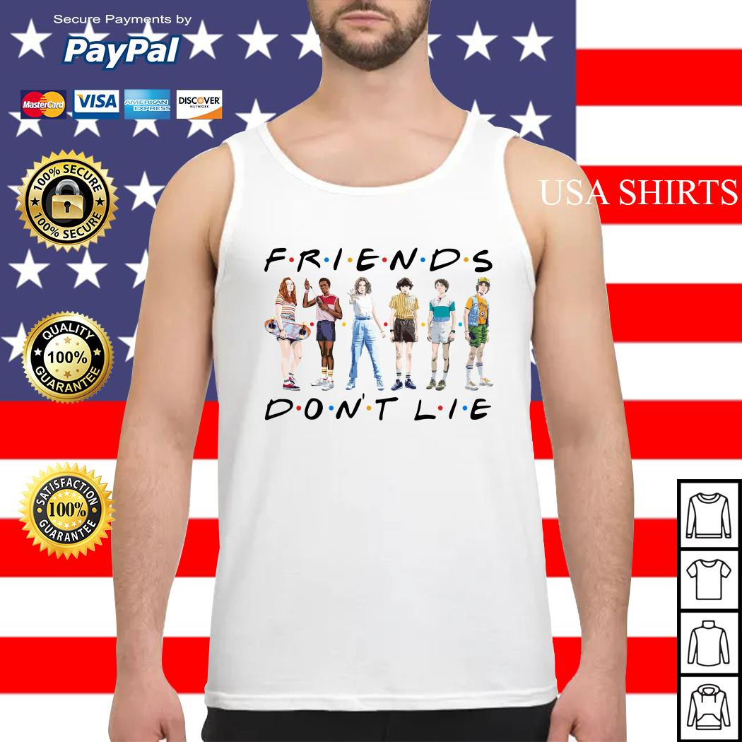 Friends Stranger Things season 3 friend don't lie Tank top
