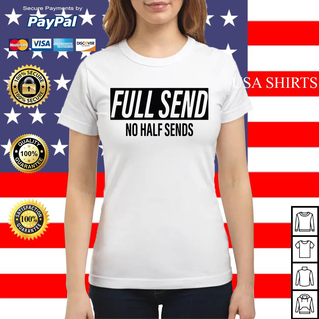 Full send no half sends Ladies tee