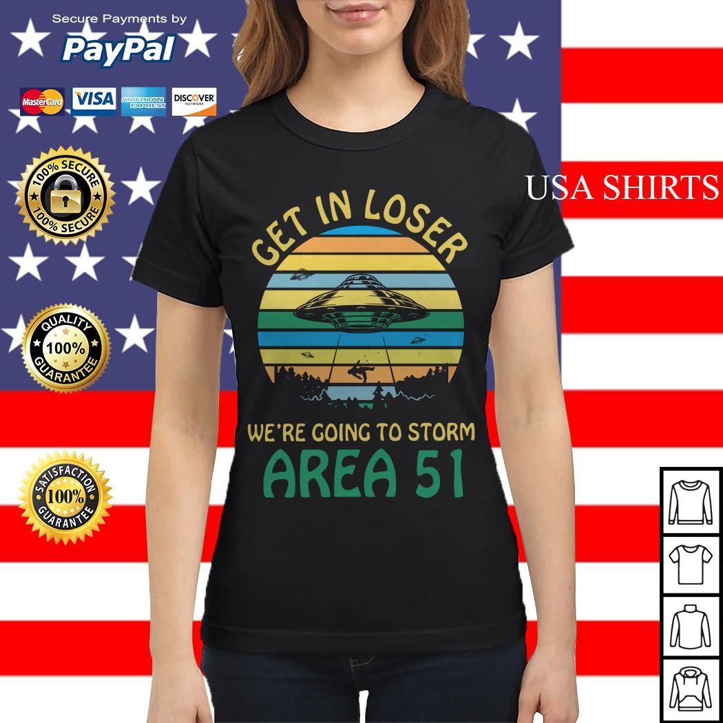Get in loser we're going to storm Area 51 vintage Ladies tee