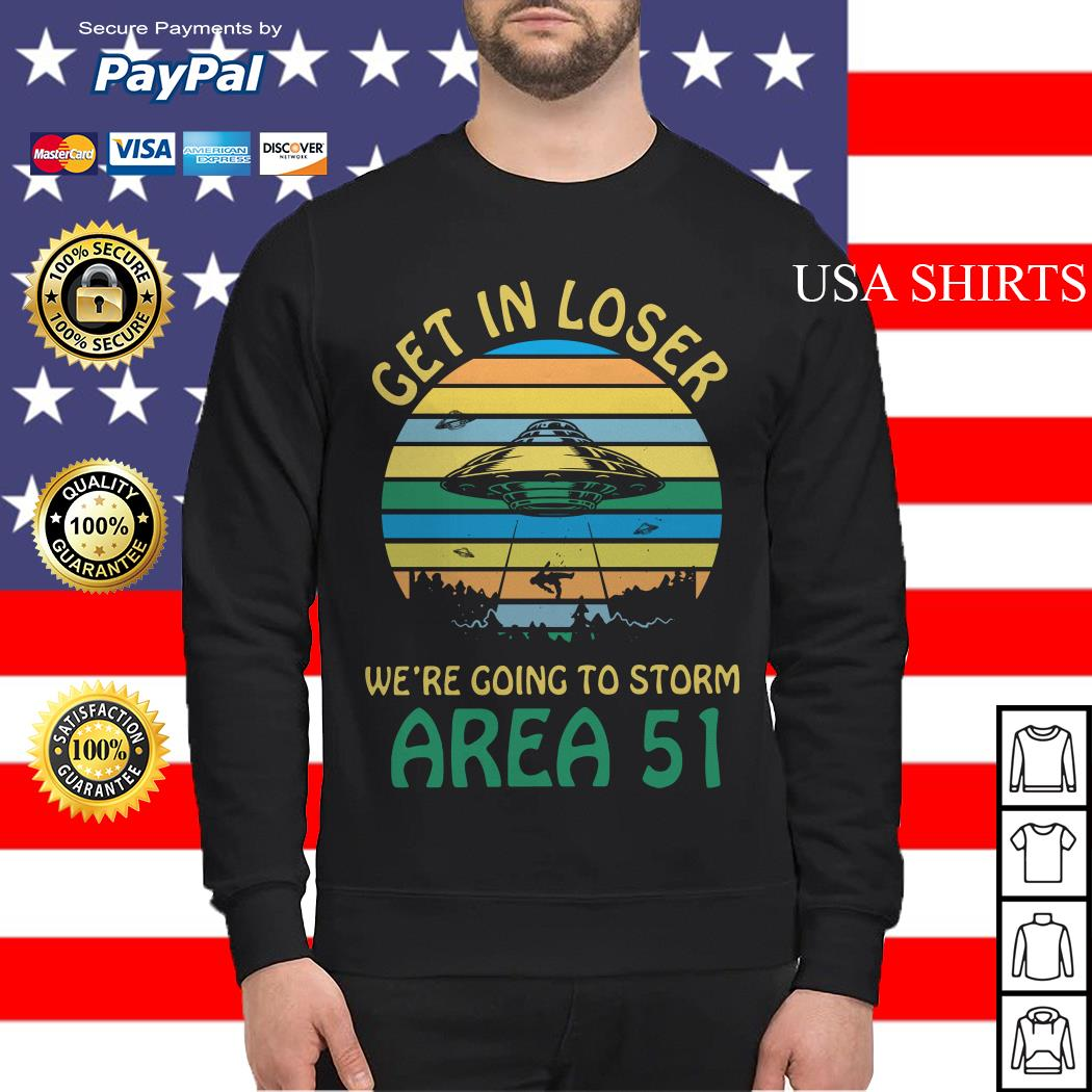 Get in loser we're going to storm Area 51 vintage Sweater