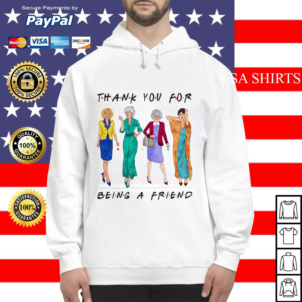 Golden Girls Thank you for being a friend Hoodie